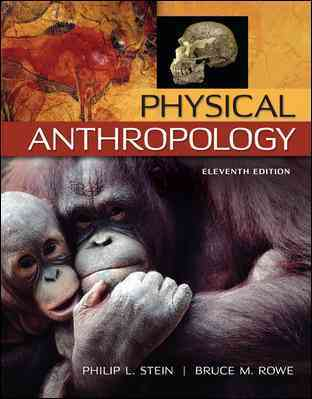 Physical Anthropology By Stein, Philip/ Rowe, Bruce