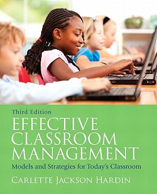 Effective Classroom Management By Hardin, Carlette