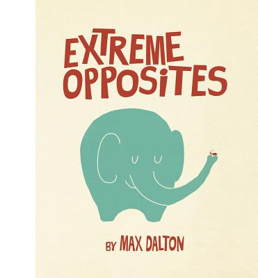 Extreme Opposites By Dalton, Max/ Dalton, Max (ILT)