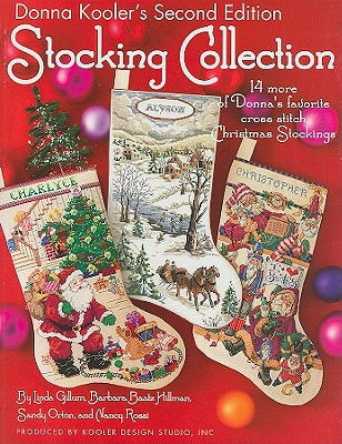 Donna Kooler's Stocking Collection By Kooler, Donna (EDT)/ Gillum, Linda (CON)/ Hillman, Barbara Baatz (CON)/ Orton, Sandy (CON)/ Rossi, Nancy (CON)